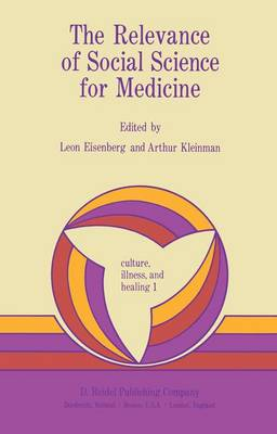 The Relevance of Social Science for Medicine - Culture, Illness & Healing (Hardback)