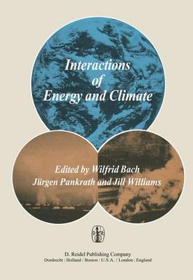 Interactions of Energy and Climate: Proceedings of an International Workshop held in Munster, Germany, March 3-6, 1980 (Paperback)