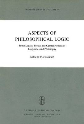 Aspects of Philosophical Logic: Some Logical Forays into Central Notions of Linguistics and Philosophy - Synthese Library 147 (Hardback)
