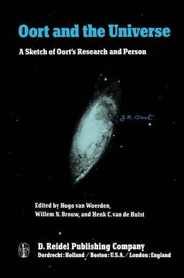 Oort and the Universe: A Sketch of Oort's Research and Person (Paperback)