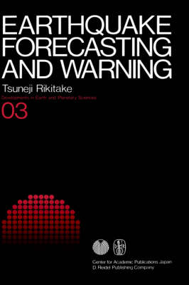 Earthquake Forecasting and Warning - Developments in Earth and Planetary Sciences 3 (Hardback)