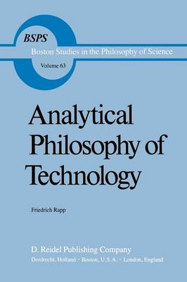 Analytical Philosophy of Technology - Boston Studies in the Philosophy and History of Science 63 (Paperback)