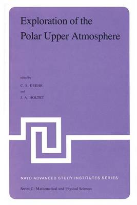 Exploration of the Polar Upper Atmosphere: Proceedings of the NATO Advanced Study Institute held at Lillehammer, Norway, May 5-16, 1980 - NATO Science Series C 64 (Hardback)