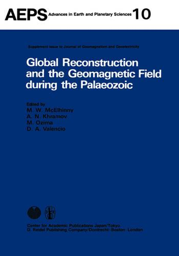 Global Reconstruction and the Geomagnetic Field during the Palaeozic - Advances in Earth and Planetary Sciences 10 (Hardback)