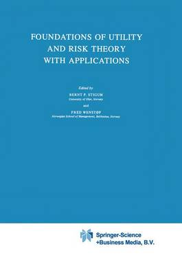 Foundations of Utility and Risk Theory with Applications - Theory and Decision Library 37 (Hardback)