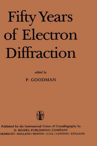 Fifty Years of Electron Diffraction (Hardback)