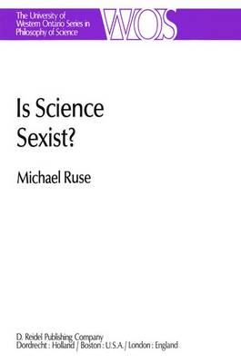 Is Science Sexist?: And Other Problems in the Biomedical Sciences - The Western Ontario Series in Philosophy of Science 17 (Hardback)
