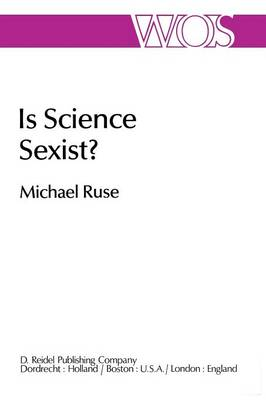 Is Science Sexist?: And Other Problems in the Biomedical Sciences - The Western Ontario Series in Philosophy of Science 17 (Paperback)