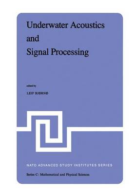Underwater Acoustics and Signal Processing: Proceedings of the NATO Advanced Study Institute held at Kollekolle, Copenhagen, Denmark, August 18-29, 1980 - NATO Science Series C 66 (Hardback)