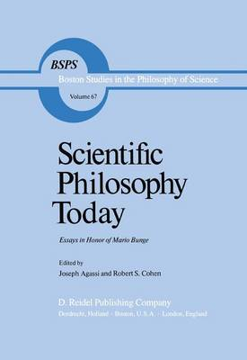 Scientific Philosophy Today: Essays in Honor of Mario Bunge - Boston Studies in the Philosophy and History of Science 67 (Hardback)
