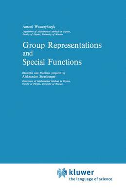 Group Representations and Special Functions: Examples and Problems prepared by Aleksander Strasburger - Mathematics and its Applications 8 (Hardback)