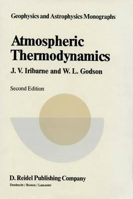 Atmospheric Thermodynamics - Geophysics and Astrophysics Monographs 6 (Hardback)