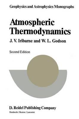 Atmospheric Thermodynamics - Geophysics and Astrophysics Monographs 6 (Paperback)