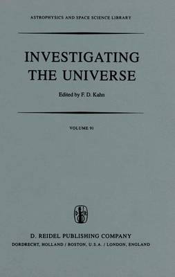 Investigating the Universe: Papers presented to Zden?k Kopal on the occasion of his retirement, September 1981 - Astrophysics and Space Science Library 91 (Hardback)