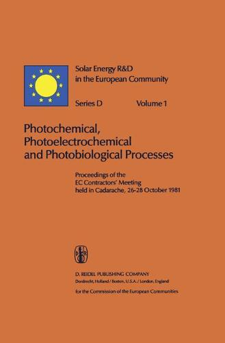 Photochemical, Photoelectrochemical and Photobiological Processes, Vol.1 - Solar Energy R&D in the Ec Series D: 1 (Hardback)