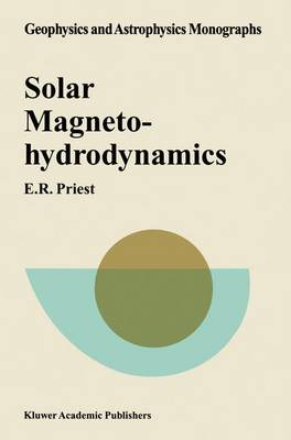 Solar Magnetohydrodynamics - Geophysics and Astrophysics Monographs (Closed) (Hardback)