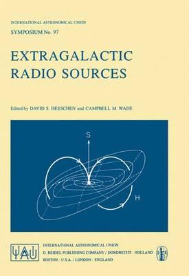 Extragalactic Radio Sources - International Astronomical Union Symposia 97 (Paperback)