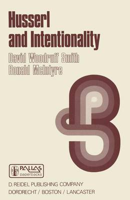 Husserl and Intentionality: A Study of Mind, Meaning, and Language - Synthese Library 154 (Hardback)