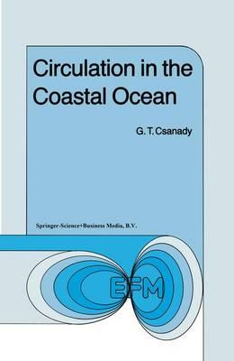 Circulation in the Coastal Ocean - Environmental Fluid Mechanics 2 (Hardback)