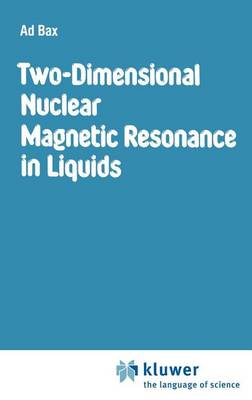 Two-Dimensional Nuclear Magnetic Resonance in Liquids (Hardback)