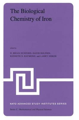 The Biological Chemistry of Iron: A Look at the Metabolism of Iron and Its Subsequent Uses in Living Organisms Proceedings of the NATO Advanced Study Institute held at Edmonton, Alberta, Canada, August 13 - September 4, 1981 - NATO Science Series C 89 (Hardback)