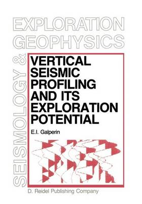 Vertical Seismic Profiling and Its Exploration Potential - Modern Approaches in Geophysics 1 (Hardback)
