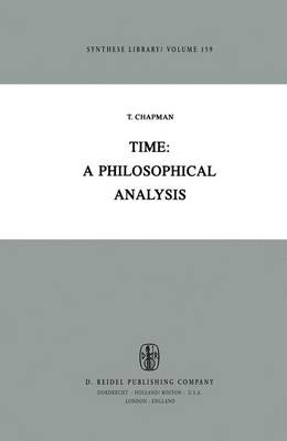 Time: A Philosophical Analysis - Synthese Library 159 (Hardback)