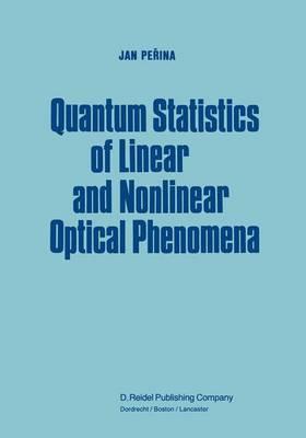Quantum Statistics of Linear and Nonlinear Optical Phenomena (Hardback)