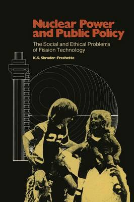Nuclear Power and Public Policy: The Social and Ethical Problems of Fission Technology - A Pallas Paperback (Paperback)