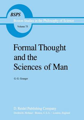 Formal Thought and the Sciences of Man - Boston Studies in the Philosophy and History of Science 75 (Hardback)
