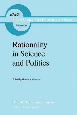Rationality in Science and Politics - Boston Studies in the Philosophy and History of Science 79 (Hardback)