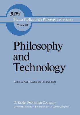 Philosophy and Technology - Boston Studies in the Philosophy and History of Science 80 (Hardback)