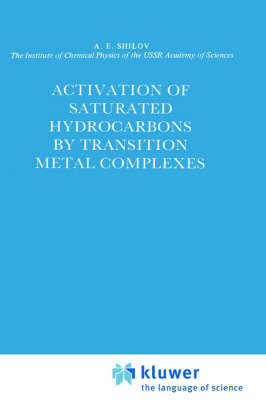Activation of Saturated Hydrocarbons by Transition Metal Complexes - Catalysis by Metal Complexes 5 (Hardback)