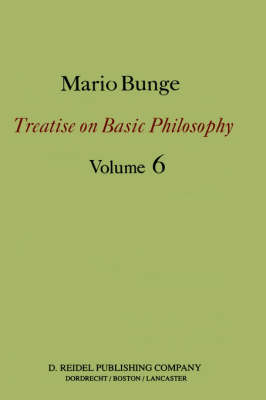 Treatise on Basic Philosophy: Volume 6: Epistemology & Methodology II: Understanding the World - Treatise on Basic Philosophy 6 (Hardback)