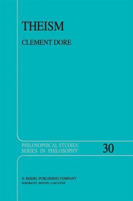 Theism - Philosophical Studies Series 30 (Hardback)
