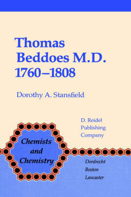 Thomas Beddoes M.D. 1760-1808: Chemist, Physician, Democrat - Chemists and Chemistry 3 (Hardback)