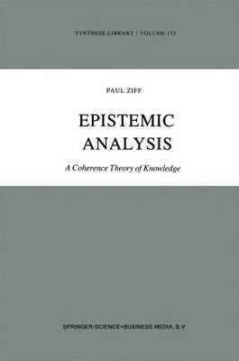 Epistemic Analysis: A Coherence Theory of Knowledge - Synthese Library 173 (Hardback)