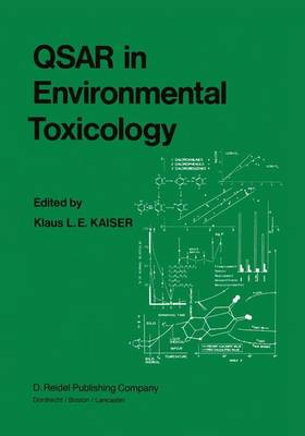 QSAR in Environmental Toxicology: Proceedings of the Workshop on Quantitative Structure-Activity Relationships (QSAR) in Environmental Toxicology held at McMaster University, Hamilton, Ontario, Canada, August 16-18, 1983 (Hardback)