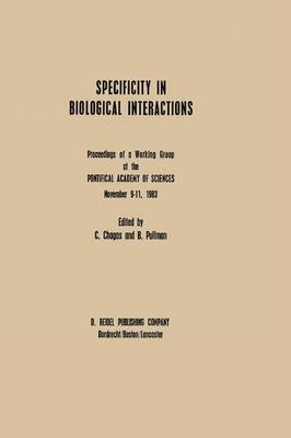 Specificity in Biological Interactions: Proceedings of a Working Group at the Pontifical Academy of Sciences November 9-11, 1983 (Hardback)