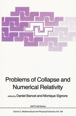 Problems of Collapse and Numerical Relativity - NATO Science Series C 134 (Hardback)