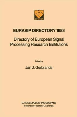 EURASIP Directory 1983: Directory of European Signal Processing Research Institutions (Hardback)