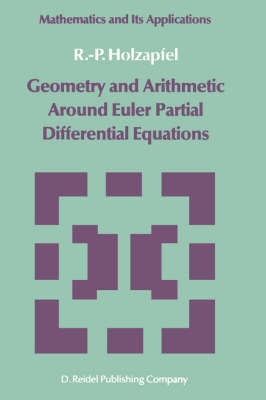Geometry and Arithmetic Around Euler Partial Differential Equations - Mathematics and its Applications 11 (Hardback)