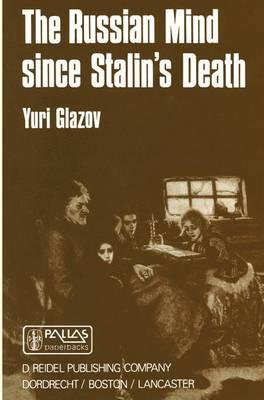 The Russian Mind Since Stalin's Death - Sovietica 47 (Hardback)