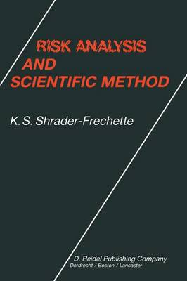Risk Analysis and Scientific Method: Methodological and Ethical Problems with Evaluating Societal Hazards (Hardback)