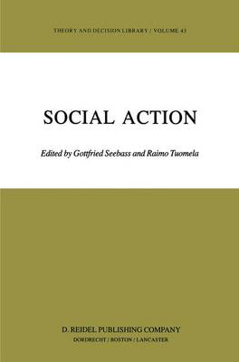 Social Action - Theory and Decision Library 43 (Hardback)