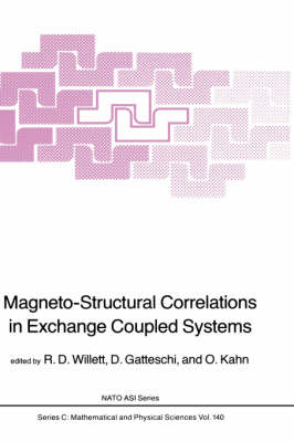 Magneto-structural Correlations in Exchange Coupled Systems - NATO Science Series C 140 (Hardback)