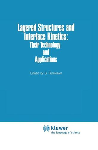 Layered Structures and Interface Kinetics: Their Technology and Application - Advances in Solid State Technology 2 (Hardback)