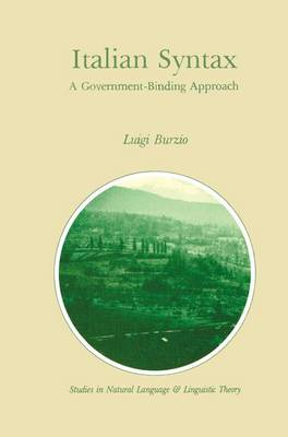 Italian Syntax: A Government-Binding Approach - Studies in Natural Language and Linguistic Theory 1 (Paperback)