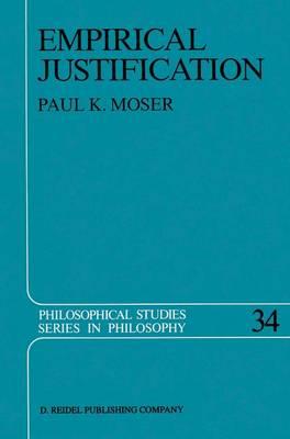 Empirical Justification - Philosophical Studies Series 34 (Hardback)