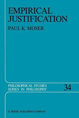 Empirical Justification - Philosophical Studies Series 34 (Paperback)